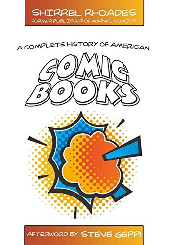 9781433101076: A Complete History of American Comic Books: Afterword by Steve Geppi
