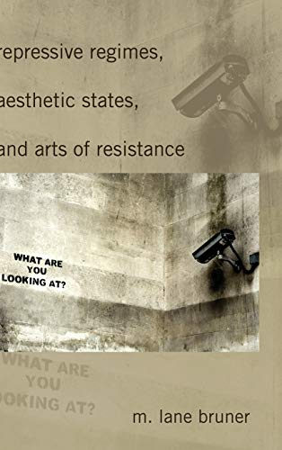 9781433101083: Repressive Regimes, Aesthetic States, and Arts of Resistance (Frontiers in Political Communication)