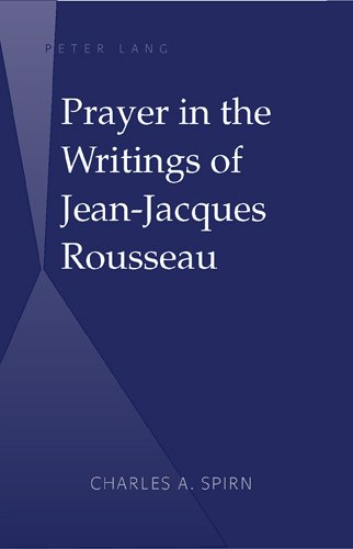 Prayer in the Writings of Jean-Jacques Rousseau: Spirn, Charles A.
