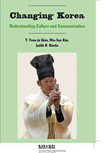 9781433101939: Changing Korea: Understanding Culture and Communication (Critical Intercultural Communication Studies)