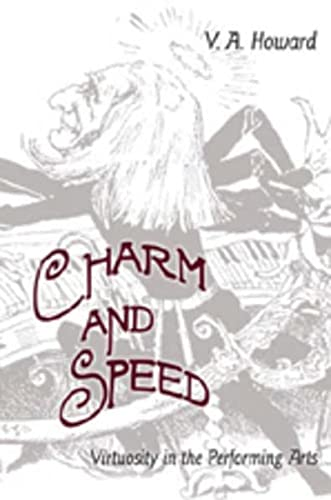 Charm and Speed: Virtuosity in the Performing Arts: Christie Victoria