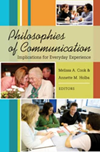 9781433102202: Philosophies of Communication: Implications for Everyday Experience