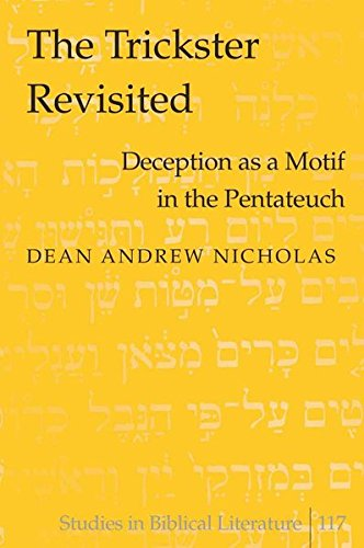 The Trickster Revisited: Deception as a Motif in the Pentateuch (Studies in Biblical Literature): ...