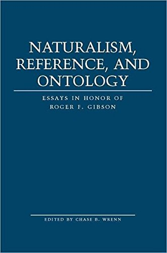 9781433102295: Naturalism, Reference and Ontology: Essays in Honor of Roger F. Gibson