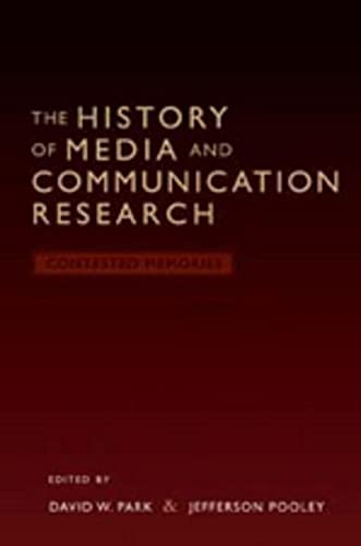 9781433102400: The History of Media and Communication Research: Contested Memories