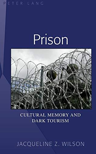 9781433102790: Prison: Cultural Memory and Dark Tourism