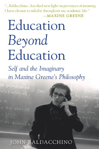9781433103551: Education Beyond Education: Self and the Imaginary in Maxine Greene's Philosophy (Teaching Contemporary Scholars)