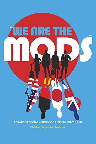 9781433103698: «We are the Mods»: A Transnational History of a Youth Subculture (Mediated Youth)