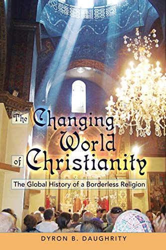 9781433104527: The Changing World of Christianity: The Global History of a Borderless Religion