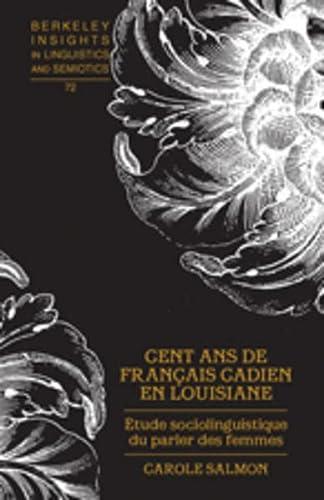 9781433104558: Cent ans de français cadien en Louisiane: Étude sociolinguistique du parler des femmes (Berkeley Insights in Linguistics and Semiotics) (French Edition)