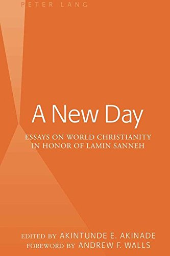 A New Day: Essays on World Christianity: Akinade, Akintunde E.