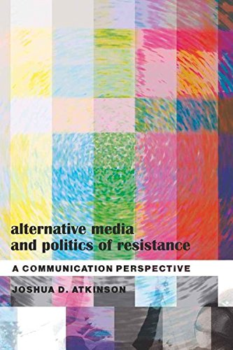 9781433105173: Alternative Media and Politics of Resistance: A Communication Perspective (Frontiers in Political Communication)