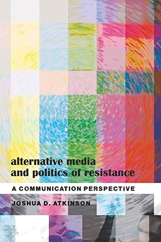 9781433105180: Alternative Media and Politics of Resistance: A Communication Perspective (Frontiers in Political Communication)