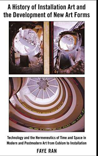 9781433105197: A History of Installation Art and the Development of New Art Forms: Technology and the Hermeneutics of Time and Space in Modern and Postmodern Art ... (American University Studies XX Fine AR)