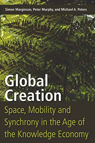 Global Creation: Space, Mobility, and Synchrony in: Marginson, Simon