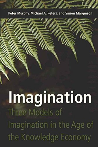 Imagination: Three Models of Imagination in the: Marginson, Simon,Peters, Michael
