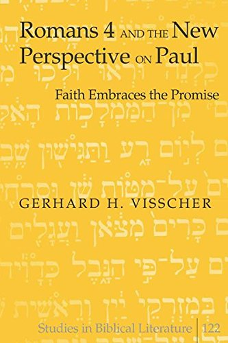 Romans 4 and the New Perspective on Paul (Hardcover): Gerhard H. Visscher