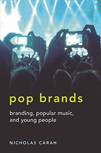 9781433105654: Pop Brands: Branding, Popular Music, and Young People (Mediated Youth)