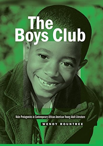 The Boys Club: Male Protagonists in Contemporary African American Young Adult Literature: Rountree,...