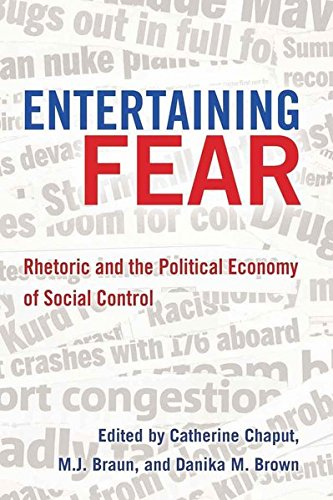 9781433105852: Entertaining Fear: Rhetoric and the Political Economy of Social Control (Frontiers in Political Communication)