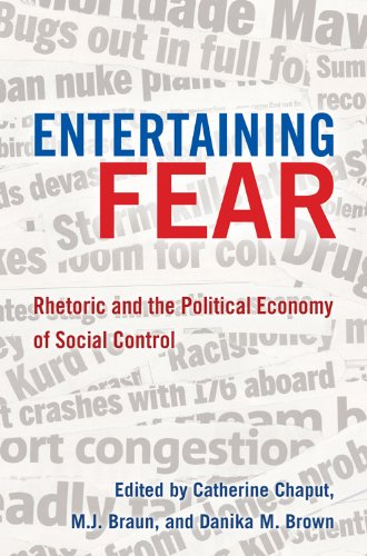 9781433105869: Entertaining Fear: Rhetoric and the Political Economy of Social Control (Frontiers in Political Communication)
