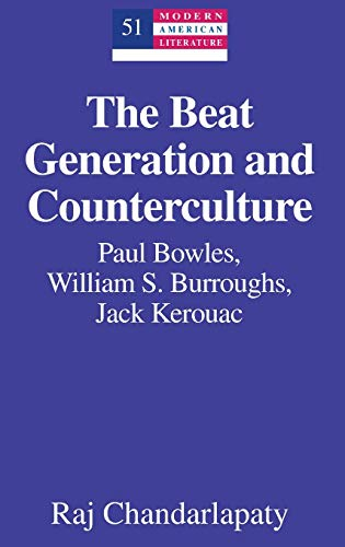 The Beat Generation and Counterculture: Paul Bowles, William S. Burroughs, Jack Kerouac (Hardback):...
