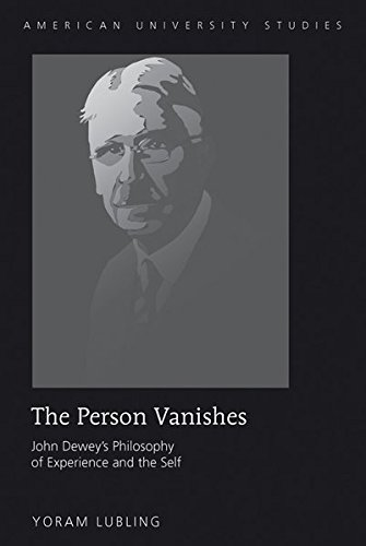9781433106088: The Person Vanishes: John Dewey's Philosophy of Experience and the Self (American University Studies)