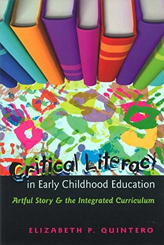 9781433106125: Critical Literacy in Early Childhood Education: Artful Story and the Integrated Curriculum (Rethinking Childhood)