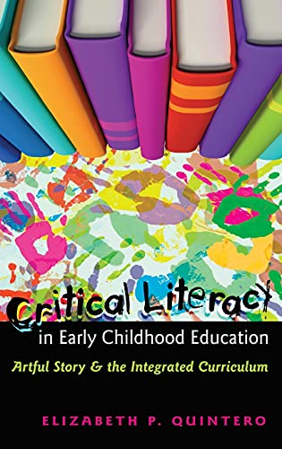 9781433106132: Critical Literacy in Early Childhood Education: Artful Story and the Integrated Curriculum (Rethinking Childhood)