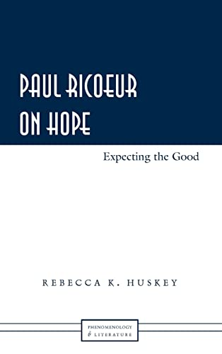 9781433106149: Paul Ricoeur on Hope: Expecting the Good (Phenomenology and Literature)