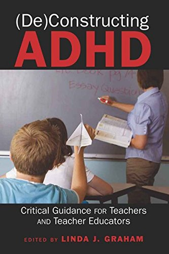 9781433106392: (De)Constructing ADHD: Critical Guidance for Teachers and Teacher Educators: 9 (Disability Studies in Education)