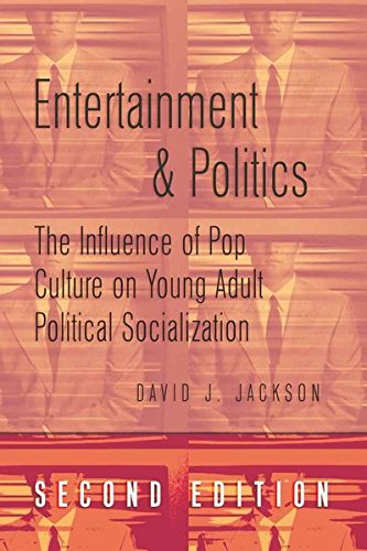 9781433106439: Entertainment and Politics: The Influence of Pop Culture on Young Adult Political Socialization (Politics, Media, and Popular Culture)