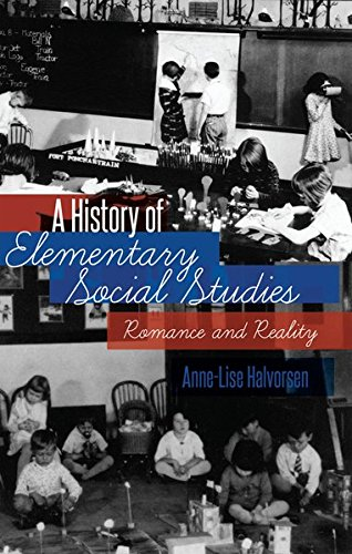 9781433106477: A History of Elementary Social Studies: Romance and Reality (History of Schools and Schooling)