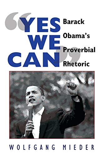 9781433106675: 'Yes We Can': Barack Obama's Proverbial Rhetoric