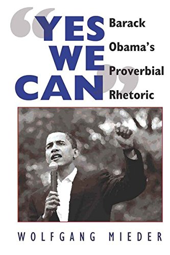 9781433106682: 'Yes We Can': Barack Obama's Proverbial Rhetoric
