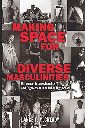9781433106743: Making Space for Diverse Masculinities: Difference, Intersectionality, and Engagement in an Urban High School (Adolescent Cultures, School, and Society)