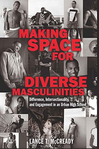9781433106750: Making Space for Diverse Masculinities: Difference, Intersectionality, and Engagement in an Urban High School (Adolescent Cultures, School, and Society)