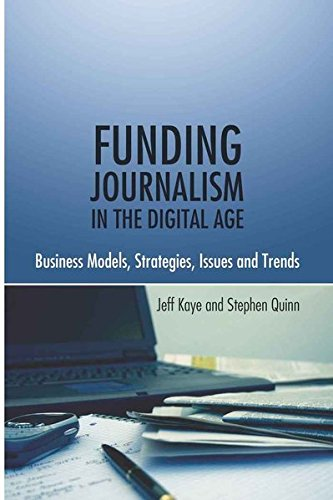 9781433106781: Funding Journalism in the Digital Age: Business Models, Strategies, Issues and Trends