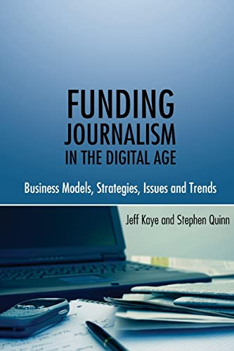 9781433106859: Funding Journalism in the Digital Age: Business Models, Strategies, Issues and Trends