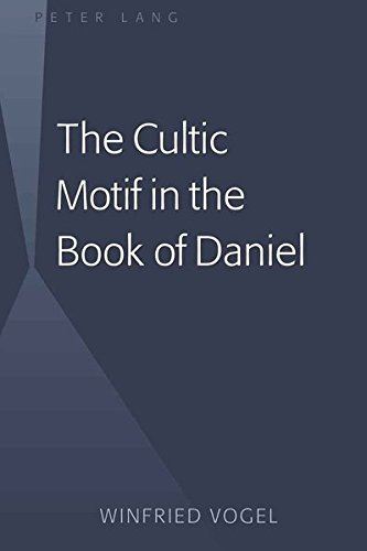The Cultic Motif in the Book of Daniel (Hardback): Winfried Vogel