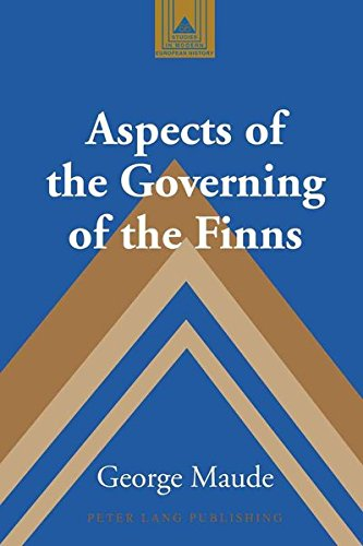 Aspects of the Governing of the Finns: Maude, George