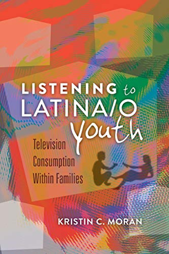 9781433107276: Listening to Latina/o Youth: Television Consumption Within Families (Mediated Youth)