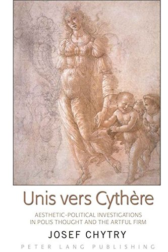 Unis vers Cythere: Aesthetic-Political Investigations in Polis: Josef Chytry