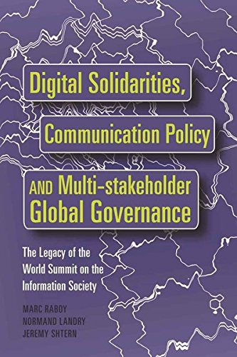 Digital Solidarities, Communication Policy and Multi-stakeholder Global Governance: The Legacy of ...