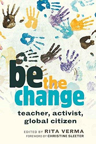 9781433107696: be the change: teacher, activist, global citizen (Global Studies in Education)