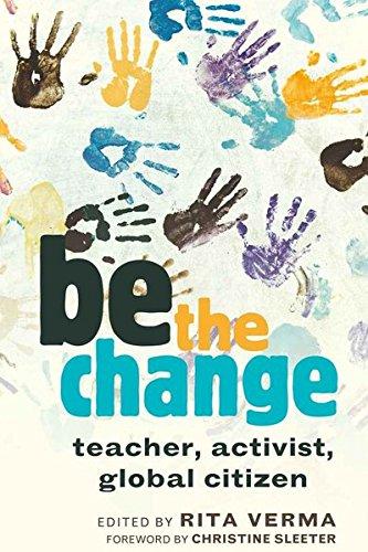 9781433107702: be the change: teacher, activist, global citizen (Global Studies in Education)