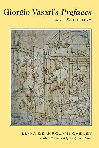 Giorgio Vasari's «Prefaces»: Art and Theory- With a foreword by Wolfram Prinz: ...