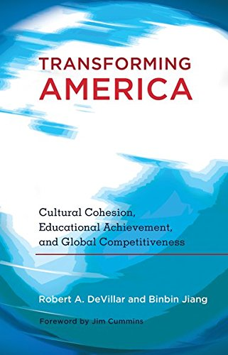 9781433108112: Transforming America: Cultural Cohesion, Educational Achievement, and Global Competitiveness- Foreword by Jim Cummins (Educational Psychology)
