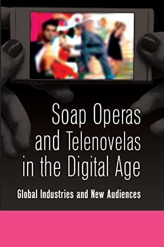 9781433108242: Soap Operas and Telenovelas in the Digital Age: Global Industries and New Audiences (Popular Culture and Everyday Life)