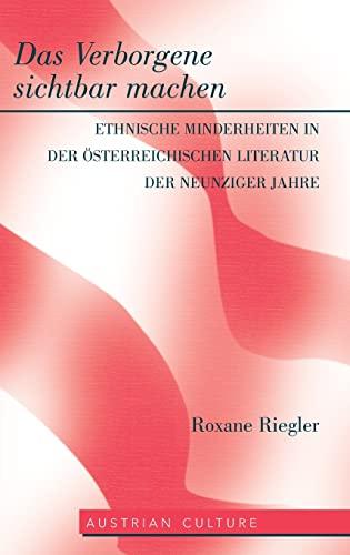 9781433108310: Das Verborgene sichtbar machen: Ethnische Minderheiten in der österreichischen Literatur der neunziger Jahre (Austrian Culture) (German Edition)